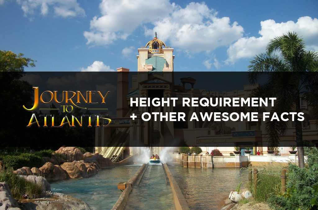 Journey To Atlantis: Height Requirement And Other Awesome Facts